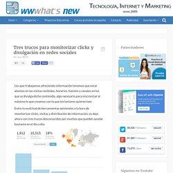 Tres trucos para monitorizar clicks y divulgación en redes sociales