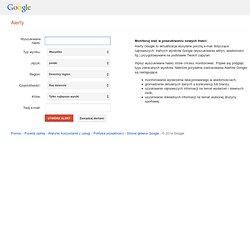 Alerty Google – monitorowanie sieci w poszukiwaniu nowych, interesujących treści
