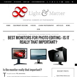 Best Monitors for Photo Editing : Is it REALLY that important?