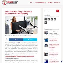 NerdsShop - Dual Monitors Setup Guide to Enhance Your Productivity