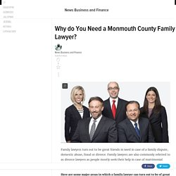 Why do You Need a Monmouth County Family Lawyer?