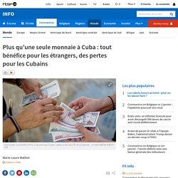 Plus qu'une seule monnaie à Cuba: tout bénéfice pour les étrangers, des pertes pour les Cubains