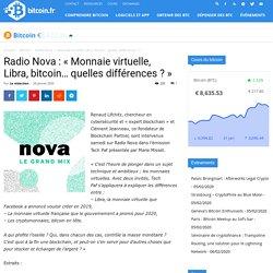 Radio Nova : «Monnaie virtuelle, Libra, bitcoin… quelles différences ?»