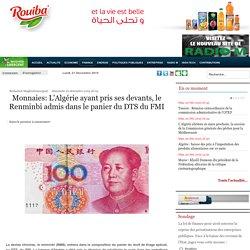 Monnaies: L'Algérie ayant pris ses devants, le Renminbi admis dans le panier du DTS du FMI