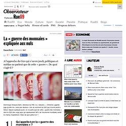 """La """"guerre des monnaies"""" expliquée aux nuls"""