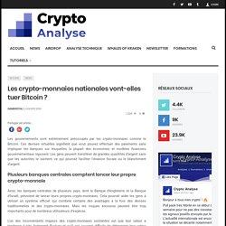Les crypto-monnaies nationales vont-elles tuer Bitcoin ?