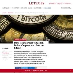 Dans les monnaies virtuelles, l'ether s'impose aux côtés du bitcoin - Le Temps