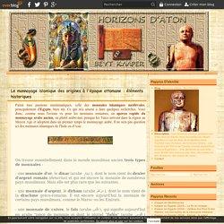 Le monnayage islamique des origines à l'époque ottomane : éléments historiques - Horizons d'Aton - Beyt Kaaper
