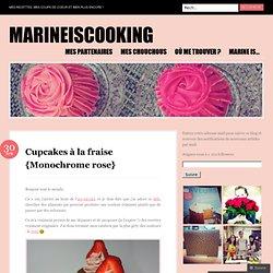 Cupcakes à la fraise {Monochrome rose}