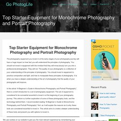 Top Starter Equipment for Monochrome Photography and Portrait Photography – Go PhotogLife