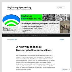 New way to look at Monocrystalline nano silicon