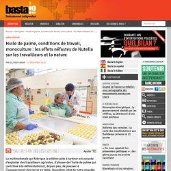 Huile de palme, conditions de travail, monoculture : les effets néfastes de Nutella sur les travailleurs et la nature