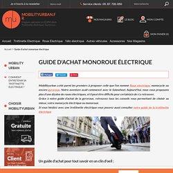 Guide d'achat monocycle roue électrique - Mobility Urban