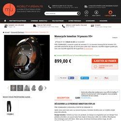 Monocycle Inmotion V5+ - Gyropode Electrique