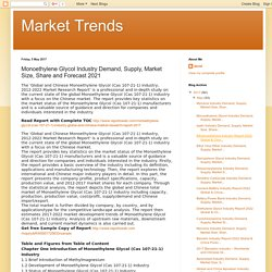 Market Trends: Monoethylene Glycol Industry Demand, Supply, Market Size, Share and Forecast 2021