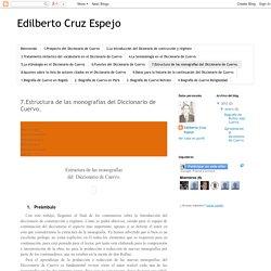 Edilberto Cruz Espejo: 7.Estructura de las monografías del Diccionario de Cuervo.