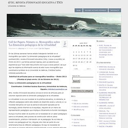 @tic. revista d'innovació educativa i TICs » Call for Papers. Número 11. Monográfico sobre 'La dimensión pedagógica de la virtualidad'
