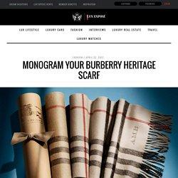 Monogram Your Burberry Heritage Scarf