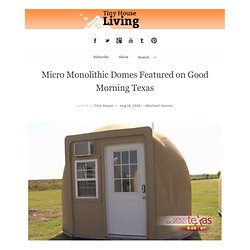 Micro Monolithic Domes Featured on Good Morning Texas