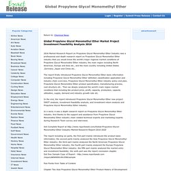 Global Propylene Glycol Monomethyl Ether Market Project Investment Feasibility Analysis 2016 - Exact Release 01:46 pm