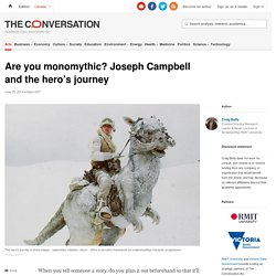 Are you monomythic? Joseph Campbell and the hero's journey