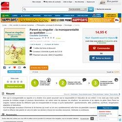 Parent au singulier - la monoparentalité au.... Claudette Guilmaine - Decitre - 9782896196258