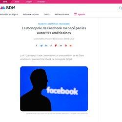 Le monopole de Facebook menacé par les autorités américaines