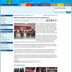 Nexttel monopole de parts de marché au Cameroun