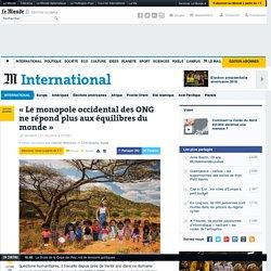 « Le monopole occidental des ONG ne répond plus aux équilibres du monde»