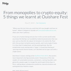 From monopolies to crypto-equity: 5 things we learnt at Ouishare Fest - Traity Blog