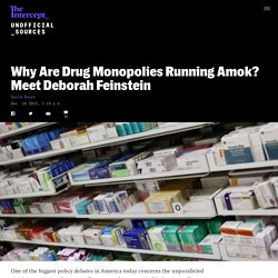 Why Are Drug Monopolies Running Amok? Meet Deborah Feinstein