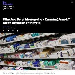 Why Are Drug Monopolies Running Amok? Meet Deborah Feinstein
