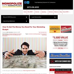 How To Get The Money You Need For Your Marketing Budget