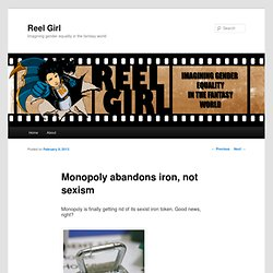 Monopoly abandons iron, not sexism