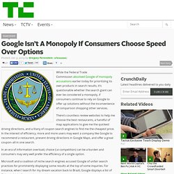 Google Isn't A Monopoly If Consumers Choose Speed Over Options
