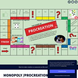 MONOPOLY /PROCREATION HUMAINE EN JOUANT