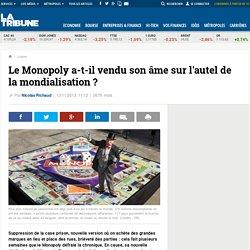 Le Monopoly a-t-il vendu son âme sur l'autel de la mondialisation ?