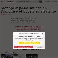 Monoprix passe un cap en franchise et booste sa stratégie, Articles