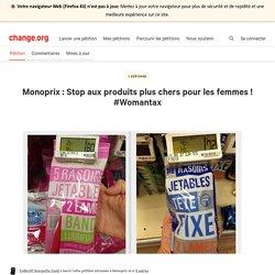 Monoprix : Stop aux produits plus chers pour les femmes ! #Womantax