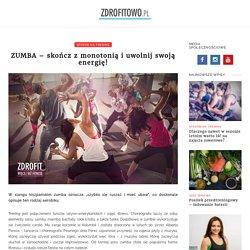 ZUMBA – skończ z monotonią i uwolnij swoją energię! - Zdrofitowo.pl