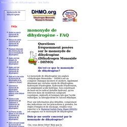 Monoxyde de dihydrogène - les faits