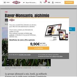 Bayer-Monsanto, alchimie monstrueuse