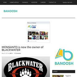 MONSANTO is now the owner of BLACKWATER