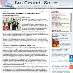 Monsanto achète Blackwater, la plus grande armée mercenaire du monde.