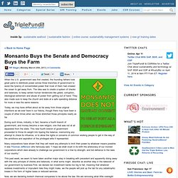 Monsanto Buys the Senate and Democracy Buys the Farm