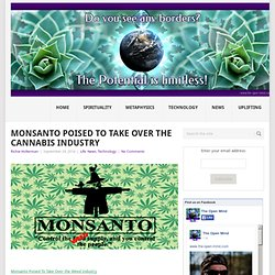 Monsanto Poised To Take Over the Cannabis Industry