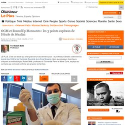 OGM et RoundUp Monsanto : les 3 points capitaux de l'étude de Séralini