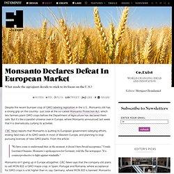 Monsanto Declares Defeat In European Market