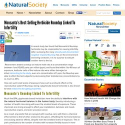 Monsanto's Best-Selling Herbicide Roundup Causes Infertility