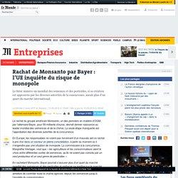 Rachat de Monsanto par Bayer: l'UE inquiète du risque de monopole